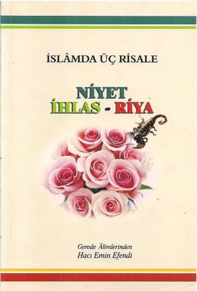 İslamda Üç Risale Niyet İhlas Riya - Hacı Emin Efendi