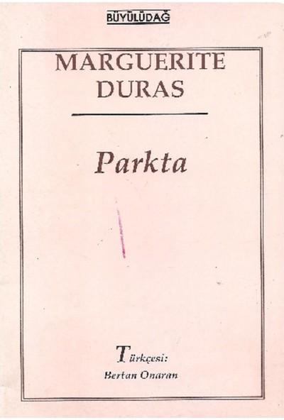 Parkta Marguerite Duras - Marguerite Duras
