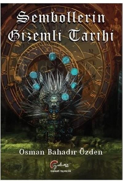 Sembollerin Gizemli Tarihi - Osman Bahadır Özden