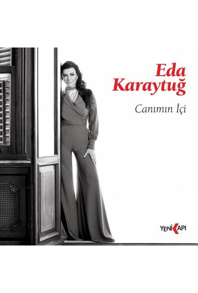 Eda Karaytuğ - Canımın Içi / CD