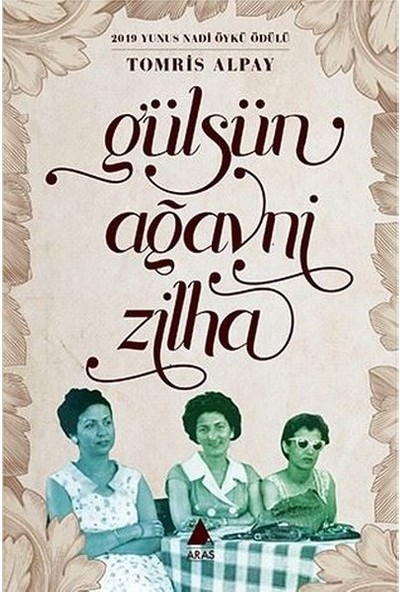 Gülsün, Ağavni, Zilha - Tomris Alpay