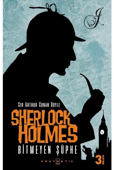 Sherlock Holmes: Bitmeyen Şüphe
