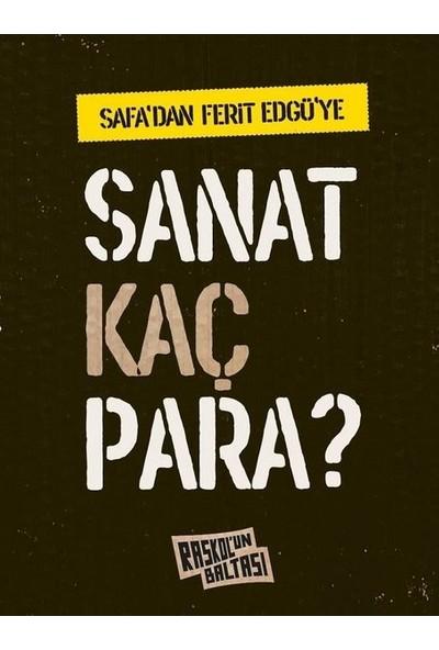 Safa'dan Ferit Edgü'ye Sanat Kaç Para? - Behçet Safa