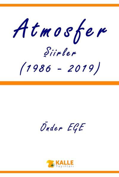 Atmosfer Şiirler (1986-2019) - Önder Ege