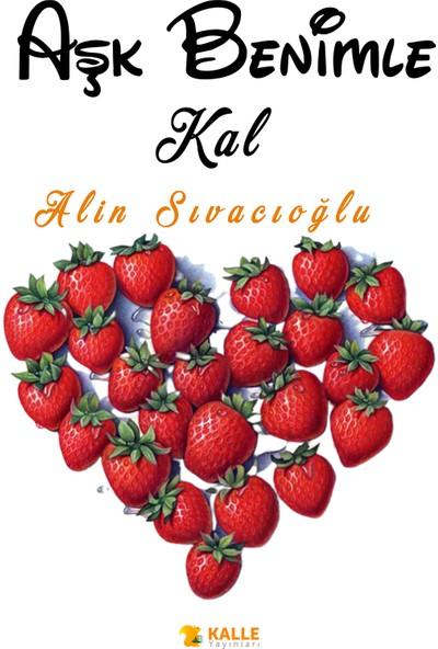 Aşk Benimle Kal - Alin Sıvacıoğlu