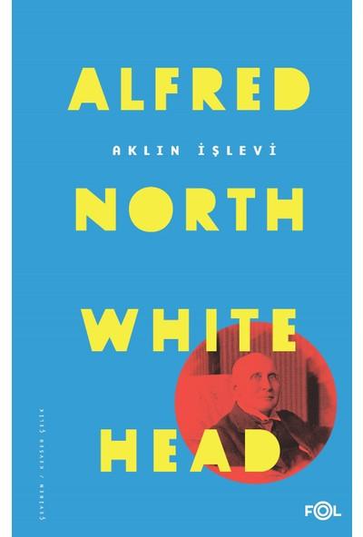 Aklın İşlevi - Alfred North Whitehead