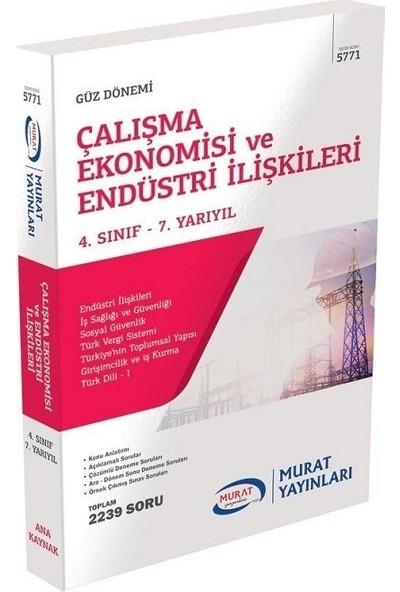 Murat Yayınları Açıköğretim 5771 4. Sınıf Güz Çalışma Ekonomisi ve Endüstri Ilişkileri Konu Anlatımlı Soru Bankası