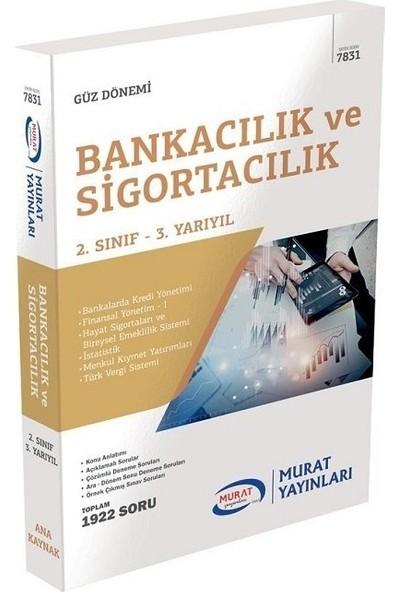 Murat Yayınları Açıköğretim 7831 2. Sınıf Güz Bankacılık ve Sigortacılık Konu Anlatımlı Soru Bankası