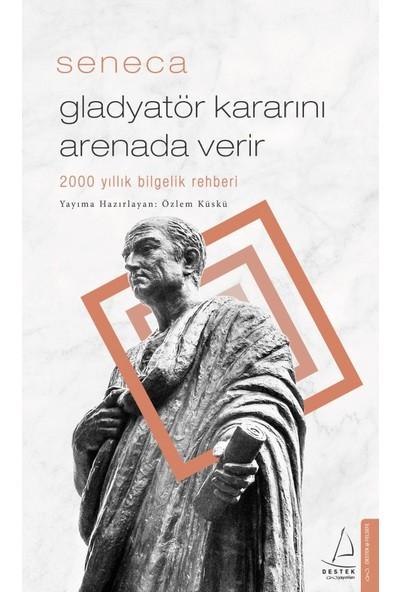 Gladyatör Kararını Arenada Verir - Seneca