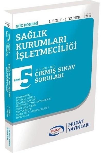 Murat Yayınları Açıköğretim 1. Sınıf Güz Sağlık Kurumları Işletmeciliği Çıkmış Sorular