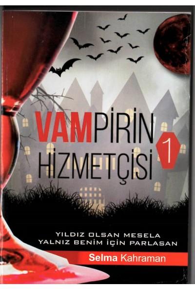 Vampirin Hizmetçisi 1 - Selma Kahraman