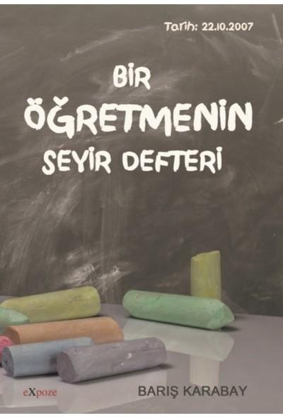 Bir Öğretmenin Seyir Defteri - Barış Karabay