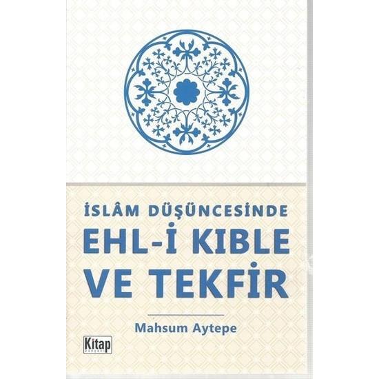 İslam Düşüncesinde Ehli Kıble Ve Tekfir - Mahsum Aytepe