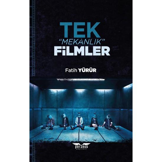 Tek Mekanlık Filmler - E. Mete Öztürk