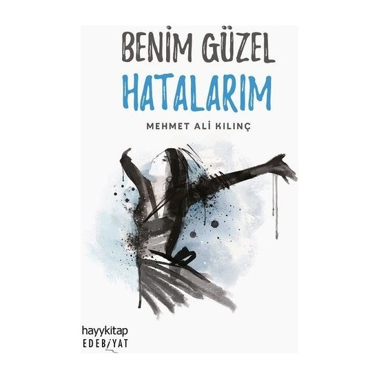 Benim Güzel Hatalarım - Mehmet Ali Kılınç