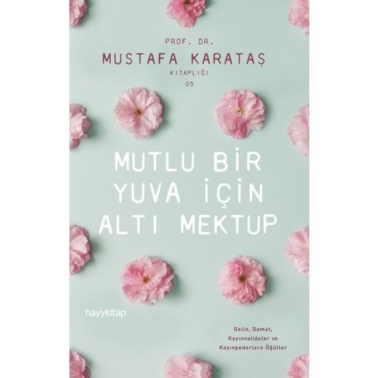 Mutlu Bir Aile İçin Altı Mektup - Mustafa Karataş