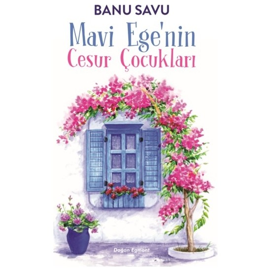 Mavi Ege'nin Cesur Çocukları - Banu Savu