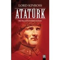 Atatürk / Bir Milletin Yeniden Doğuşu - Lord Kinross