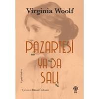 Pazartesi Ya Da Salı - Virginia Woolf