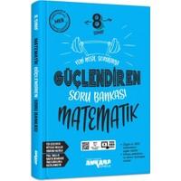 Ankara Yayıncılık 8. Sınıf Güçlendiren Soru Bankası Matematik Yayıncılık