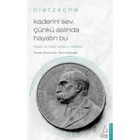 Kaderini Sev Çünkü Aslında Hayatın Bu - Friedrich Nietzsche