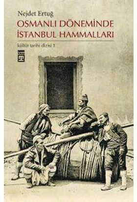 Osmanlı Döneminde İstanbul Hammalları - Nejdet Ertuğ