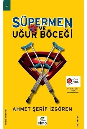 Süpermen Ve Uğur Böceği - Ahmet Şerif İzgören