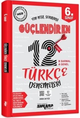 Ankara Yayıncılık 6.Sınıf Güçlendiren Türkçe 12 Deneme Sınavı