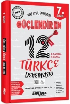 Ankara Yayıncılık 7.Sınıf Güçlendiren Türkçe 12 Deneme Sınavı