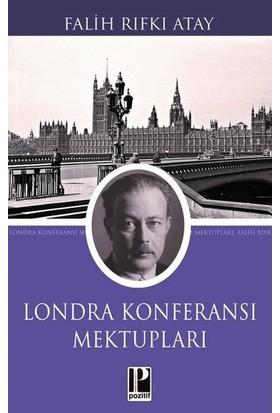 Londra Konferansı Mektupları - Falih Rıfkı Atay
