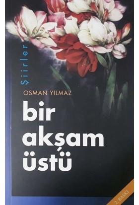 Bir Akşam Üstü - Osman Yılmaz