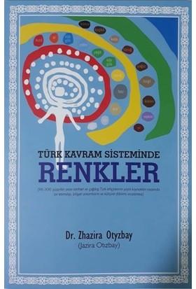 Türk Kavram Sisteminde Renkler - Zhazira Otyzbay