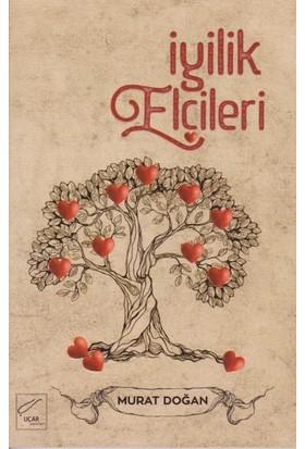 İyilik Elçileri - Murat Doğan