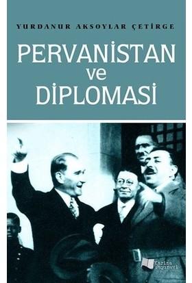 Pervanistan Ve Diplomasi - Yurdanur Aksoylar Çetirge