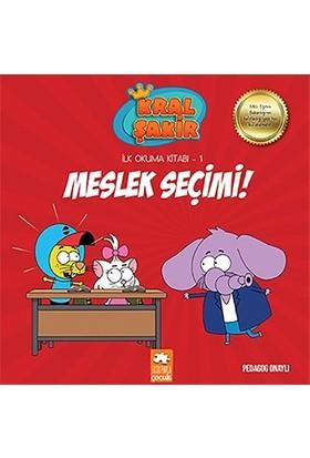 Kral Şakir İlk Okuma Kitabı 1: Meslek Seçimi (Pedagog Onaylı) - Varol Yaşaroğlu