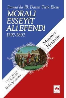 Moralı Esseyit Ali Efendi (17971802) Fransa'Da İlk Daimi Türk Elçisi - Maurice Herbette