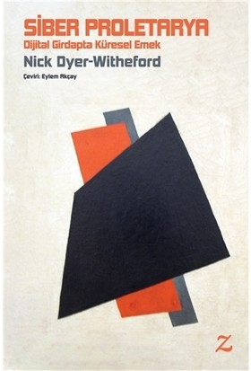 Siber Proletarya - Nick Dyer-Witheford