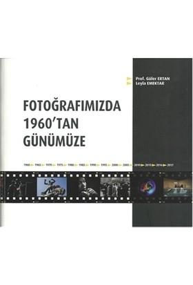 Fotoğrafımızda 1960'tan Günümüze - Güler Ertan