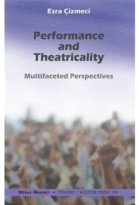 Performance and Theatricality - Esra Çizmeci