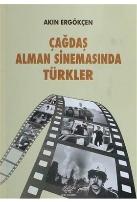 Çağdaş Alman Sinemasında Türkler - Akın Ergökçen