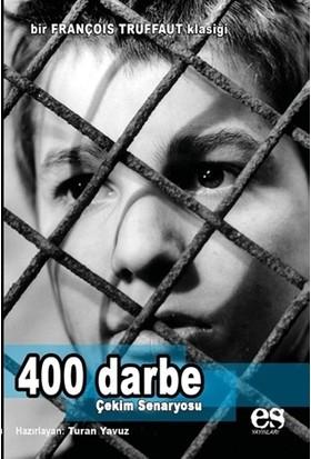400 Darbe - Çekim Senaryosu - Turan Yavuz