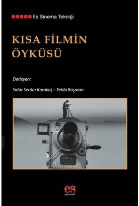 Kısa Filmin Öyküsü - Sidar Serdar Karakaş