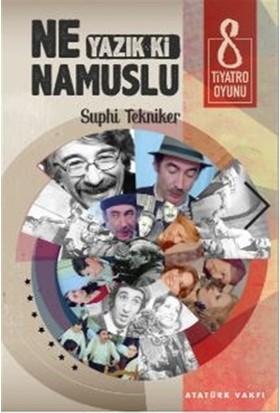 Ne Yazık ki Namuslu - Suphi Tekniker
