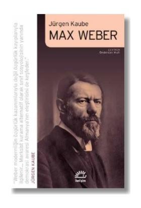 Max Weber - Jürgen Kaube