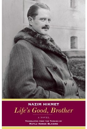 Life's Good, Brother - Nazım Hikmet