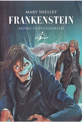 Frankenstein - Resimli Dünya Klasikleri - Mary Shelley