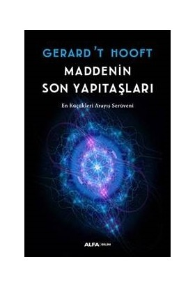 Maddenin Son Yapıtaşları - Gerard 'T Hooft