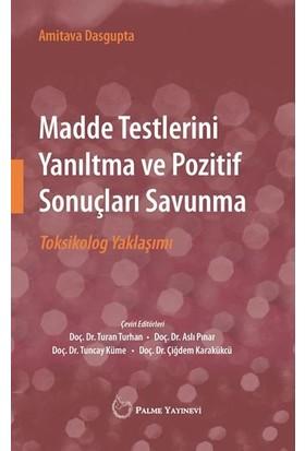 Madde Testlerini Yanıltma ve Pozitif Sonuçları Savunma Toksikolog Yaklaşımı