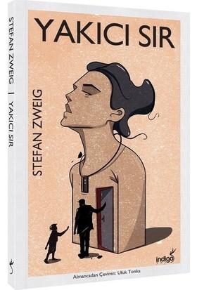 Yakıcı Sır - Stefan Zweig