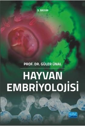Hayvan Embriyolojisi - Güler Ünal